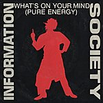Information Society What's On Your Mind (Pure Energy)(2-Track Single)