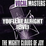The Mighty Clouds Of Joy Vocal Masters: You'll Be Alright (Live)