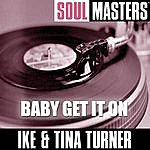 Ike & Tina Turner Soul Masters: Baby Get It On