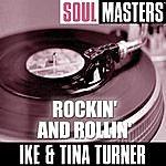 Ike & Tina Turner Soul Masters: Rockin' And Rollin'