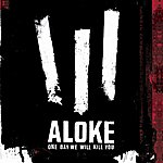 Aloke One Day We Will Kill You