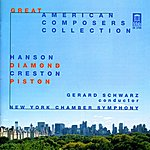 Gerard Schwarz Diamond, D.: Music For Romeo And Juliet / Piston, W.: Sinfonietta / Creston, P.: Choreografic Suite (Great American Composers Collection) (Schwarz)