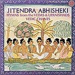 Jitendra Abhisheki India Jitendra Abhisheki: Vedic Chants - Hymns From The Vedas And Upanishads