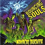The Bouncing Souls Maniacal Laughter