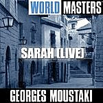 Georges Moustaki World Masters: Sarah (Live)