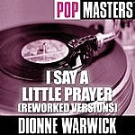 Dionne Warwick Pop Masters: I Say A Little Prayer (Reworked Versions)