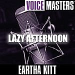 Eartha Kitt Voice Masters: Lazy Afternoon