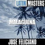 José Feliciano Latin Masters: Malaguena