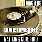 Nat King Cole Trio Jazz Masters: Dixie Jamboree