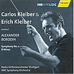 Carlos Kleiber Borodin: Symphony No. 2 In B Minor Conducted By Carlos Kleiber (1972) And Erich Kleiber (1947)