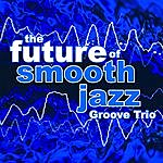 The Groove The Future Of Smooth Jazz