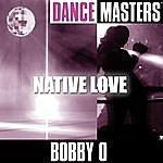 Bobby-O Dance Masters: Native Love