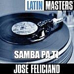 José Feliciano Latin Masters: Samba Pa Ti