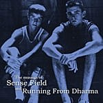 Sense Field The Musings Of Sense Field And Running From Dharma