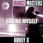 Bobby-O Dance Masters: Saving Myself