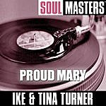 Ike & Tina Turner Soul Masters: Proud Mary