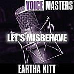 Eartha Kitt Voice Masters: Let's Misbehave