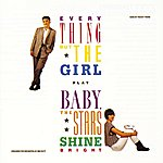 Everything But The Girl Baby The Stars Shine Bright (New)