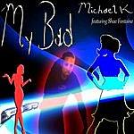 Michael K. My Bad (3-Track Maxi-Single)