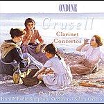Finnish Radio Symphony Orchestra Crusell, B.h.: Clarinet Concertos Nos. 1-3 (Kriikku, Finnish Radio Symphony, Oramo)