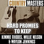 Kimmie Rhodes Country Masters: Hard Promies To Keep
