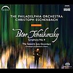 Christoph Eschenbach Tchaikovsky, P.i.: Symphony No. 4 / The Seasons (Philadelphia Orchestra, Eschenbach)