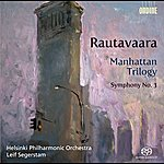 Helsinki Philharmonic Orchestra Rautavaara, E.: Manhattan Trilogy / Symphony No. 3 (Helsinki Philharmonic, Segerstam)