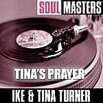 Ike & Tina Turner Soul Masters: Tina's Prayer