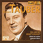 Richard Tauber Richard Tauber - You Are My Heart's Delight