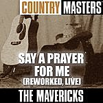 The Mavericks Country Masters: Say A Prayer For Me (Reworked, Live)