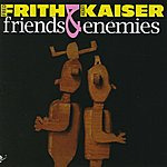 Fred Frith Friends & Enemies