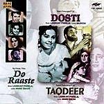 Laxmikant Pyarelal Dosti / Taqdeer / Do Raaste