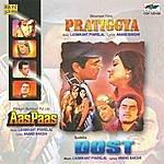 Laxmikant Pyarelal Pratigya / Dost / Aas Paas