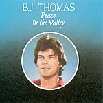 B.J. Thomas Peace In The Valley