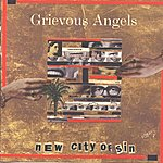 Grievous Angels New City Of Sin