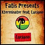 Luciano Fatis Presents Xterminator Featuring Luciano