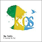 K-Os The Trill: A Journey So Far