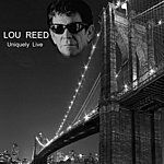 Lou Reed Uniquely Live