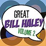 Bill Haley The Great Bill Haley Vol 2
