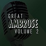 Ambrose & His Orchestra The Great Ambrose Vol 2