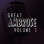 Ambrose & His Orchestra The Great Ambrose Vol 1