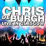 Chris DeBurgh Live In Glasgow