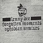 Lenny Dee Forgotten Moments - Ophidian Remixes