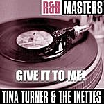 Tina Turner R&B Masters: Give It To Me!