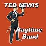 Ted Lewis Ted Lewis Rag Time Band