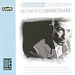Hoagy Carmichael The Essential Collection (Digitally Remastered)