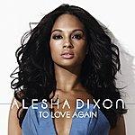 Alesha Dixon To Love Again (The Bimbo Jones Remix)