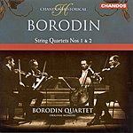 Borodin String Quartet Borodin: String Quartets Nos. 1 And 2