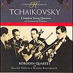 Borodin String Quartet Tchaikovsky: Complete String Quartets/Souvenir De Florence