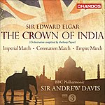 Sir Andrew Davis Elgar, E.: Crown Of India (The) / Imperial March / Coronation March / Empire March (Davis)